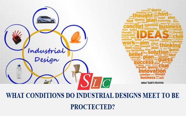 WHAT CONDITIONS INDUSTRIAL DESIGNS MEET TO BE PROTECTED?
