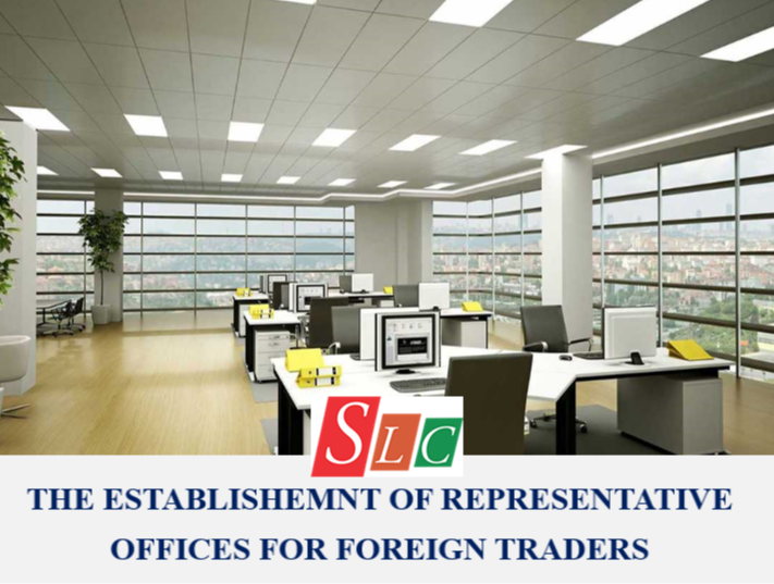 THE PROCEDURES FOR ESTABLISHMENT OF REPRESENTATIVE OFFICES OF FOREIGN TRADERS IN VIETNAM