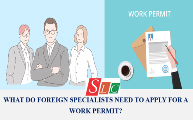 WHAT DO FOREIGN SPECIALISTS NEED TO APPLY FOR A WORK PERMIT?